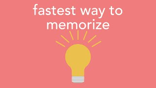 fastest way to memorize