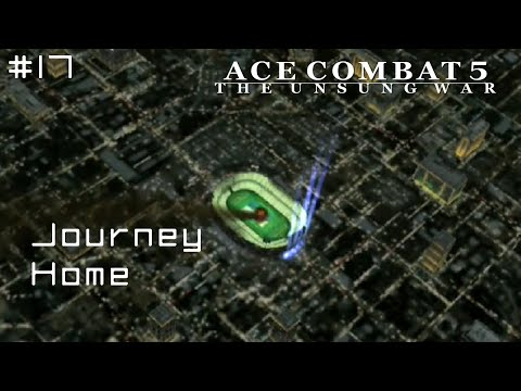 Mission 17: Journey Home (Ace Difficult) - Ace Combat 5 - 60 FPS