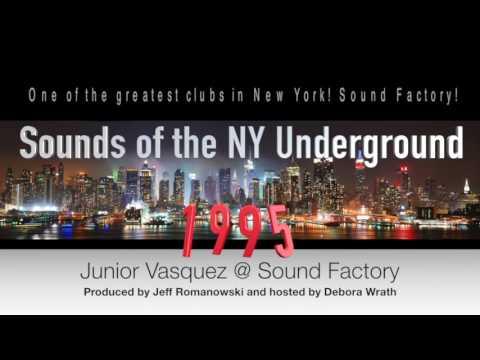 Sounds of the NY Underground Junior Vasquez (Sound Factory) 1995
