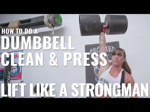 How To Do A Dumbbell Clean & Press   Lift Like A Strongman feat. Rob Kearney and Kristen Graham
