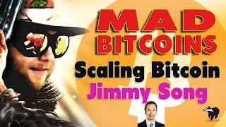 An Interview with Jimmy Song about Scaling Bitcoin (Mar 24, 2017)