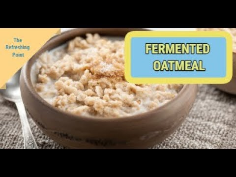 Fermenting Oatmeal - Our Ancestors Fermented their Grains and You Should Too