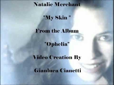 natalie merchant my skin video lyrics