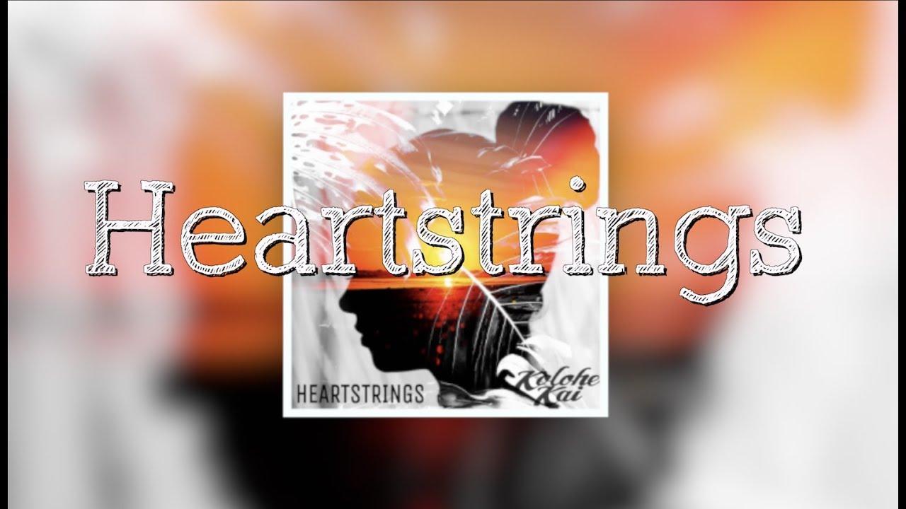 Heartstrings Lyrics - Kolohe Kai