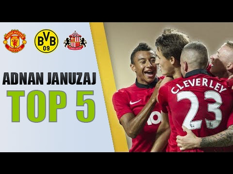 Adnan Januzaj - Top 5 goals in career