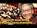 Research must bring fruitful socio-economic changes, universities told
