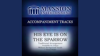His Eye Is on the Sparrow (Low Key F Without Background Vocals)
