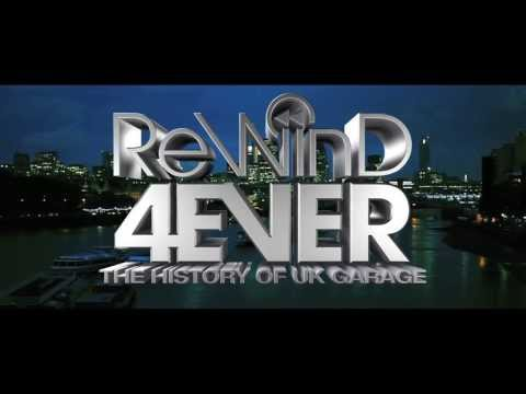 Rewind 4Ever : The History of UK Garage (Official Trailer) Documentary Film OUT NOW!