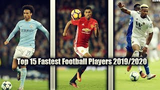 Top 15 Fastest Football Players 2019/2020