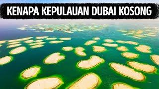 Inilah Alasannya Kenapa Pulau-Pulau Mewah Dubai Kosong