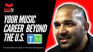 How to Look Beyond The US for your Music Career - Tarsame Mittal  - MUBUTV: Insider Series - SE. 8