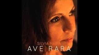 Silvia Maria -  Ave Rara (Edu Lobo / Aldir Blanc)