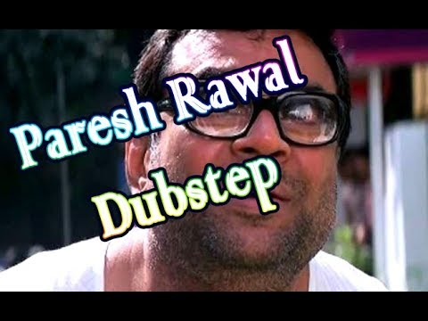 Bollywood Dubstep 2018 | Paresh Rawal | India's DJ NAN