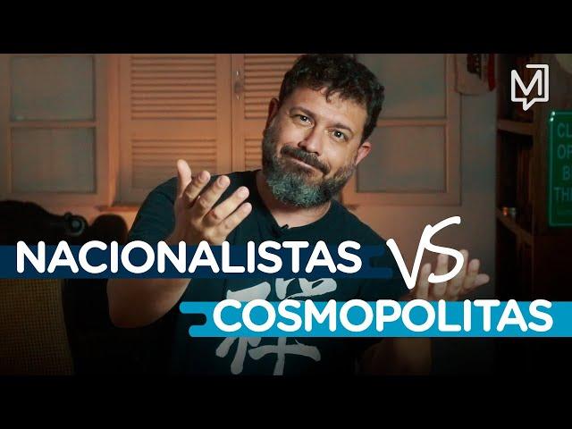 Nacionalistas vs Cosmopolitas I Ponto de Partida