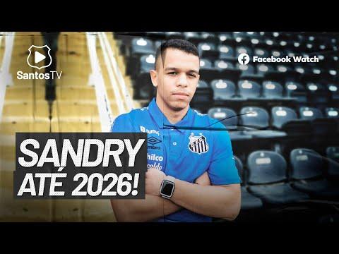 SANDRY RENOVA CONTRATO COM O SANTOS ATÉ 2026!