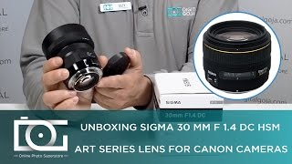 UNBOXING REVIEW | SIGMA 30mm F1.4 DC HSM Art Series Lens for Canon