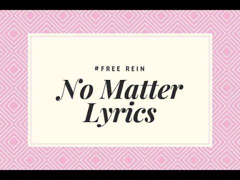 #free REIN No Matter lyrics