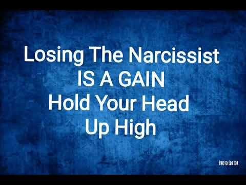 The Narcissist ALWAYS Loses   You Gained The Second The Relationship Was  Over & They Lost Yet Again