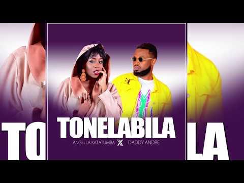 Tonelabila   Angella Katatumba & Daddy Andre (official Audio) 2020