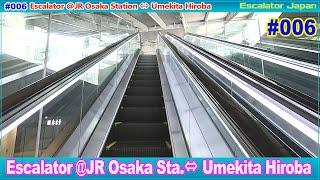 [4K]エスカレーター JR大阪駅⇔うめきた広場/JR Osaka station & Umekita Hiroba Escalator [Escalator Japan]No.006