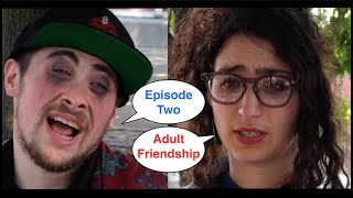 Advanced Education for Average Adults: Episode 2 - Adult Friendship