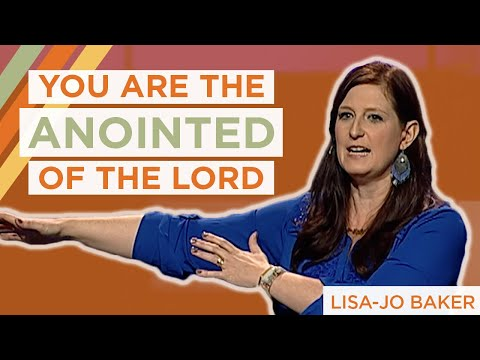 Lisa-Jo Baker | You Are the Anointed of the Lord