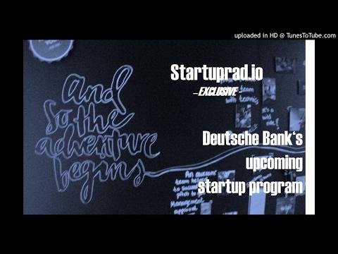 Podcast - Exclusive - Deutsche Bank's upcoming startup program