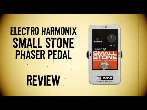 Electro-Harmonix Small Stone Nano. Full review and test