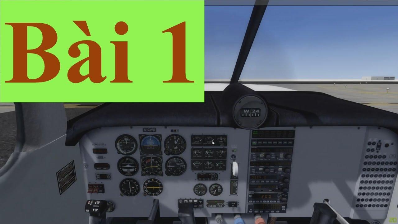 Hướng dẫn lái máy bay Flight Simulation (làm quen các nút điều khiển và tập cất cánh) ✈