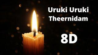 Uruki Uruki Theernidam 8D