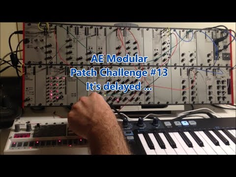 AE Modular - Patch Challenge 13 - It's delayed