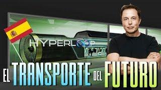 EL TRANSPORTE del FUTURO PODRIA LLEGAR a ESPAÑA - HYPERLOOP ONE de VIRGIN