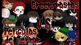????Peliculas De Terror v.s Creepypastas????   《Gacha Life》