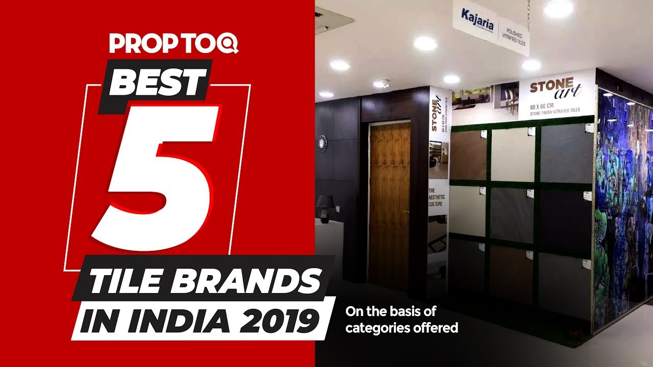 Best 5 Tile Brands In India 2019 On