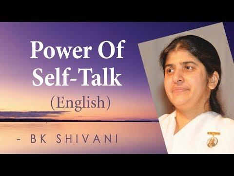 Power Of Self-Talk: Ep 9a: BK Shivani (English)