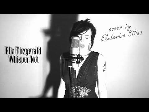Ella Fitzgerald - Whisper Not (cover by Ekaterina Silina)