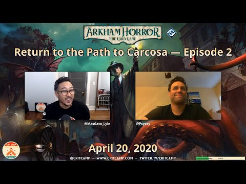 Arkham Horror: The Card Game EP2 - Carcosa Scenario 2 - Crit Camp