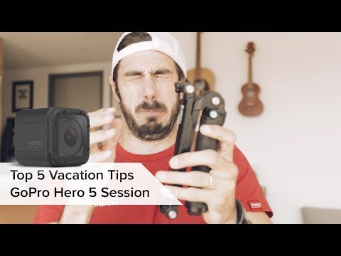 Top 5 Vacation Travel Tips for GoPro Hero 5 Session [tech vlog]