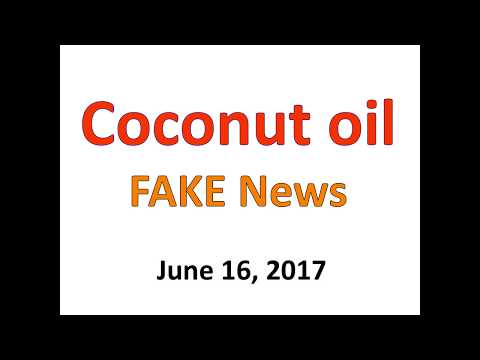 Coconut oil FAKE news, June 2017