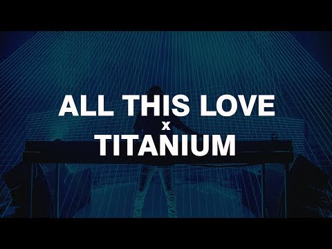 All This Love x Titanium | Reboot