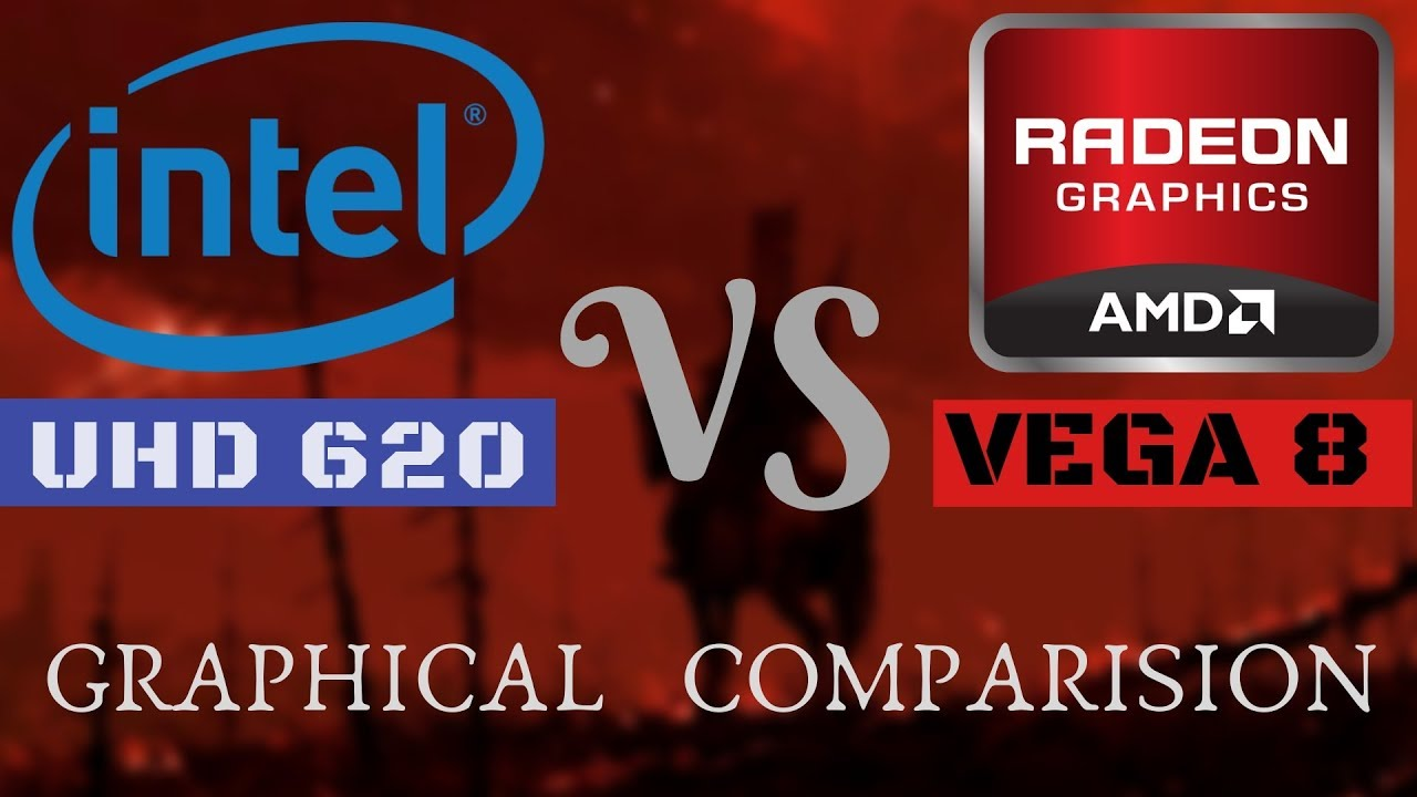 Intel Uhd 620 Vs Amd Vega 8 Graphical Comparison Of Integrated Graphics Youtube