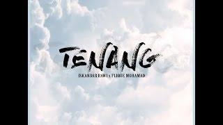 Iskandar Rawi x Flique Mohamad - Tenang (Lyric Video)
