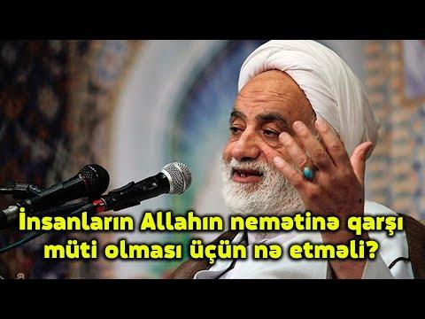 İnsanların Allahın nemətinə qarşı müti olması üçün nə etməli?