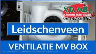 Onderhoud Ventilatiesysteem Leidschenveen (0614786157) VD Meij Mechanische Ventilatie NL