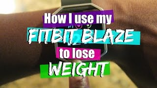 How I use my Fitbit Blaze to lose Weight | Review