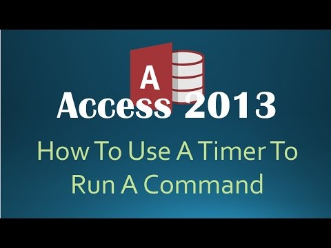 How To Use A Timer To Run A Command In Microsoft Access 2013 (Automated Tasks)