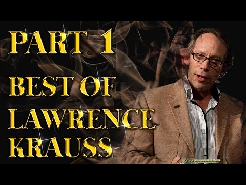 Best of Lawrence Krauss Amazing Arguments And Comebacks Part 1