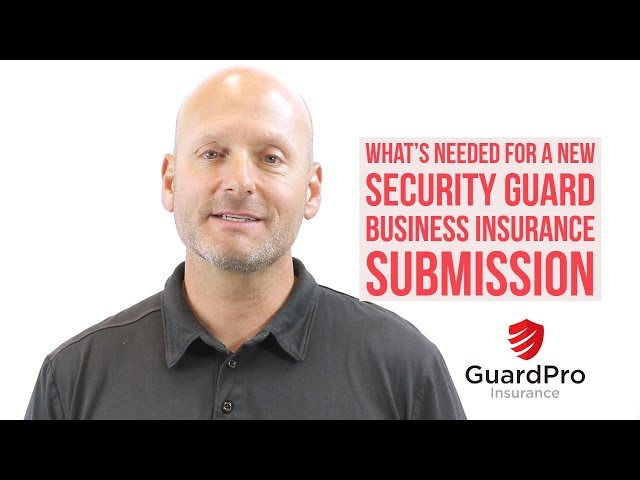 What's Needed for A New Security Guard Business Insurance Submission