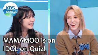 MAMAMOO is on IDOL on Quiz! (IDOL on Quiz)  KBS WORLD TV 201223