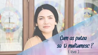 ISAURA GHEORGHIU - CUM AS PUTEA SA-TI MULTUMESC ? | LIVE